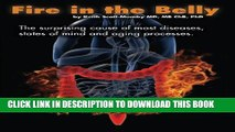 New Book Fire In The Belly: The Surprising Cause of Most Diseases, States Of Mind and Aging