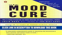 New Book The Mood Cure: The 4-Step Program to Take Charge of Your Emotions--Today