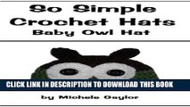 [PDF] So Simple Crochet Hats: Baby Owl Hat Popular Online