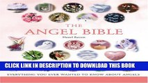 [PDF] The Angel Bible: Everything You Ever Wanted to Know About Angels (The Godsfield Bible