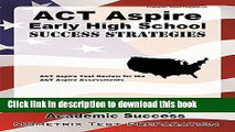 Read ACT Aspire Early High School Success Strategies Study Guide: ACT Aspire Test Review for the