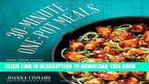 [PDF] 30-Minute One-Pot Meals: Feed Your Family Incredible Meals in Less Time and With Less