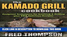 [PDF] The Kamado Grill Cookbook: Foolproof Techniques for Smoking   Grilling, plus 193 Delicious
