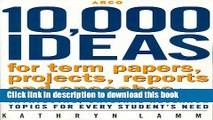 Read 10,000 Ideas For Term, Ppr,Proj 5th ed (Arco 10,000 Ideas for Term Papers, Projects,