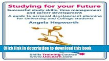 Read Studying for Your Future. Successful Study Skills, Time Management, Employability Skills and