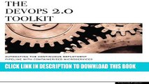 [PDF] The DevOps 2.0 Toolkit: Automating the Continuous Deployment Pipeline with Containerized
