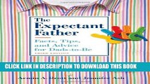 New Book The Expectant Father: Facts, Tips, and Advice for Dads-to-Be (New Father Series)