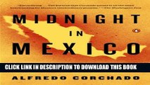 [PDF] Midnight in Mexico: A Reporter s Journey Through a Country s Descent into Darkness [Online