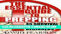 [PDF] The Essential Guide To Prepping : 45 Survival Tips For Beginners Full Online