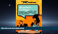 Online eBook Bowdoin College: Off the Record (College Prowler) (College Prowler: Bowdoin College