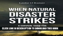 [PDF] When natural disaster strikes: A survival guide for natural disasters Popular Collection