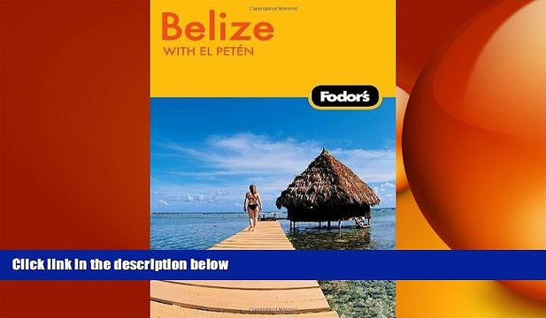 With El Pet/én 4th Edition Fodors Belize
