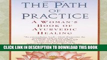 New Book The Path of Practice: A Woman s Book of Ayurvedic Healing