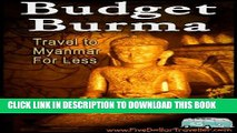 [New] Budget Burma Travel Guide: Backpacking Myanmar Exclusive Full Ebook