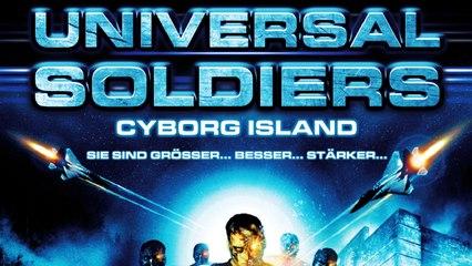 Universal Soldiers - Cyborg Islands (2007) [Action] | Film (deutsch)