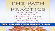 Collection Book The Path of Practice: A Woman s Book of Healing with Food, Breath, and Sound