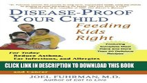 [PDF] Disease-Proof Your Child: Feeding Kids Right Popular Colection