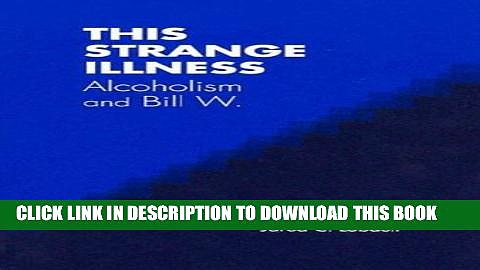 Collection Book This Strange Illness: Alcoholism and Bill W.