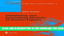 Collection Book Simulating and Generating Motions of Human Figures (Springer Tracts in Advanced