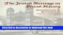 Download The Jewish Heritage in British History: Englishness and Jewishness (Immigrants