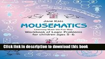 Read MouseMatics: Learning Math the Fun Way. Workbook of Logic Problems for children ages 5-6