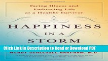 [Get] Happiness in a Storm: Facing Illness and Embracing Life as a Healthy Survivor Free New