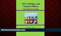 For you MTA Bridge and Tunnel Officer Exam Review Guide