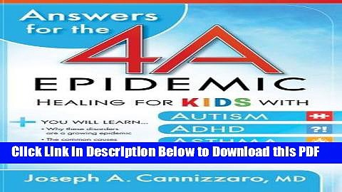[Read] Answers for the 4-A Epidemic: Healing for Kids with Autism, ADHD, Asthma, and Allergies