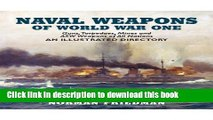 Read Naval Weapons of World War One: Guns, Torpedoes, Mines, and ASW Weapons of All Nations: An