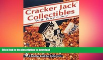 FAVORITE BOOK  Cracker Jack Collectibles: With Price Guide (Schiffer Book for Collectors) FULL