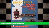 FAVORITE BOOK  Marx Toys: Robots, Space, Comic, Disney   TV Characters: With Values (Schiffer