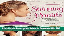 Stunning Braids: Step-by-Step Guide to Gorgeous Statement Hairstyles