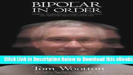 [Reads] Bipolar In Order: Looking at Depression, Mania, Hallucination, and Delusion From The Other
