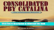 Read Consolidated PBY Catalina: The Peacetime Record  Ebook Free