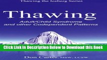[Best] Thawing Adult/Child Syndrome and other Codependent Patterns (Volume 1) Online Ebook