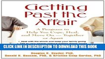 [New] Getting Past the Affair: A Program to Help You Cope, Heal, and Move On -- Together or Apart