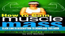 [PDF] How to Gain Muscle Mass: An Essential Diet and Exercise Guide to Building Muscle Mass Fast