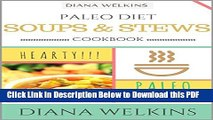 [Read] Paleo Diet Soups and Stews Cookbook: Hearty Paleo Soups   Stews Recipe Cookbook Full Online