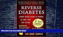 Big Deals  REVERSE DIABETES - LOWER BLOOD SUGAR TO NORMAL - BE DRUG FREE - END TESTING - BONUS: