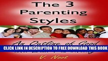 New Book Good Parenting: The 3 Parenting Styles: An Outline of Good and Bad Parenting (Good