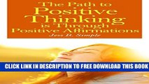 New Book The Path to Positive Thinking is through Positive Affirmations (Positive Thinking,
