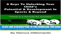 """New Book 8 Keys To Unlocking Your Child s  Potential   Development In Sports   Beyond: """"There Is A"""