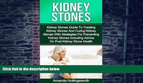 Must Have PDF  Kidney Stones: Kidney Stones Guide To Treatment Of Kidney Stones And Cure Of Kidney