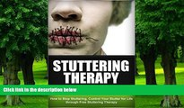 Big Deals  Stuttering - The Ultimate Stuttering Cure: How To Stop Stuttering, Control Your Stutter