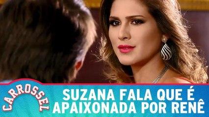 Suzana fala que é apaixonada por Renê