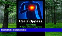 Big Deals  Heart Bypass: My Angina To Recovery Experience: A Patient s Perspective  Of What Heart