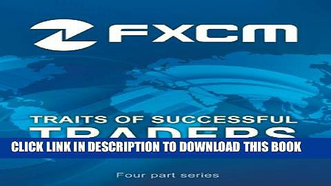 [PDF] Best Practices from FXCM s Most Profitable Forex Traders (Traits of Successful Traders) Full