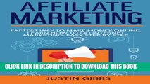 [PDF] Affiliate Marketing: Fastest Way to Make Money Online. Learn How to do Internet Marketing,