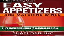 [PDF] Wine Pairing Club: Easy Appetizers and Matching Wines: Tiny Bites with the MOAN Factor Full