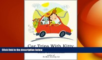 EBOOK ONLINE  Car Trips With Kitty: How to make road trips with your feline friend(s) safe,